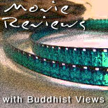 Movie Reviews With Buddhist Views